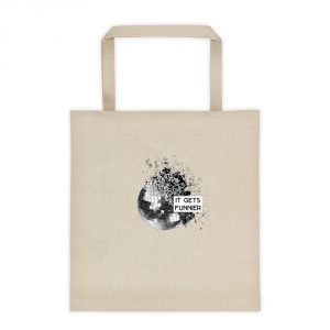 IT GETS FUNNIER tote bag